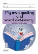 9781770322745 - My Own Spelling and Word Dictionary